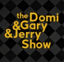The Domi&Gary&Jerry Show